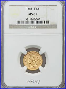 1853 $2.50 Gold Quarter Eagle MS61 condition as graded by NGC. Beautiful coin